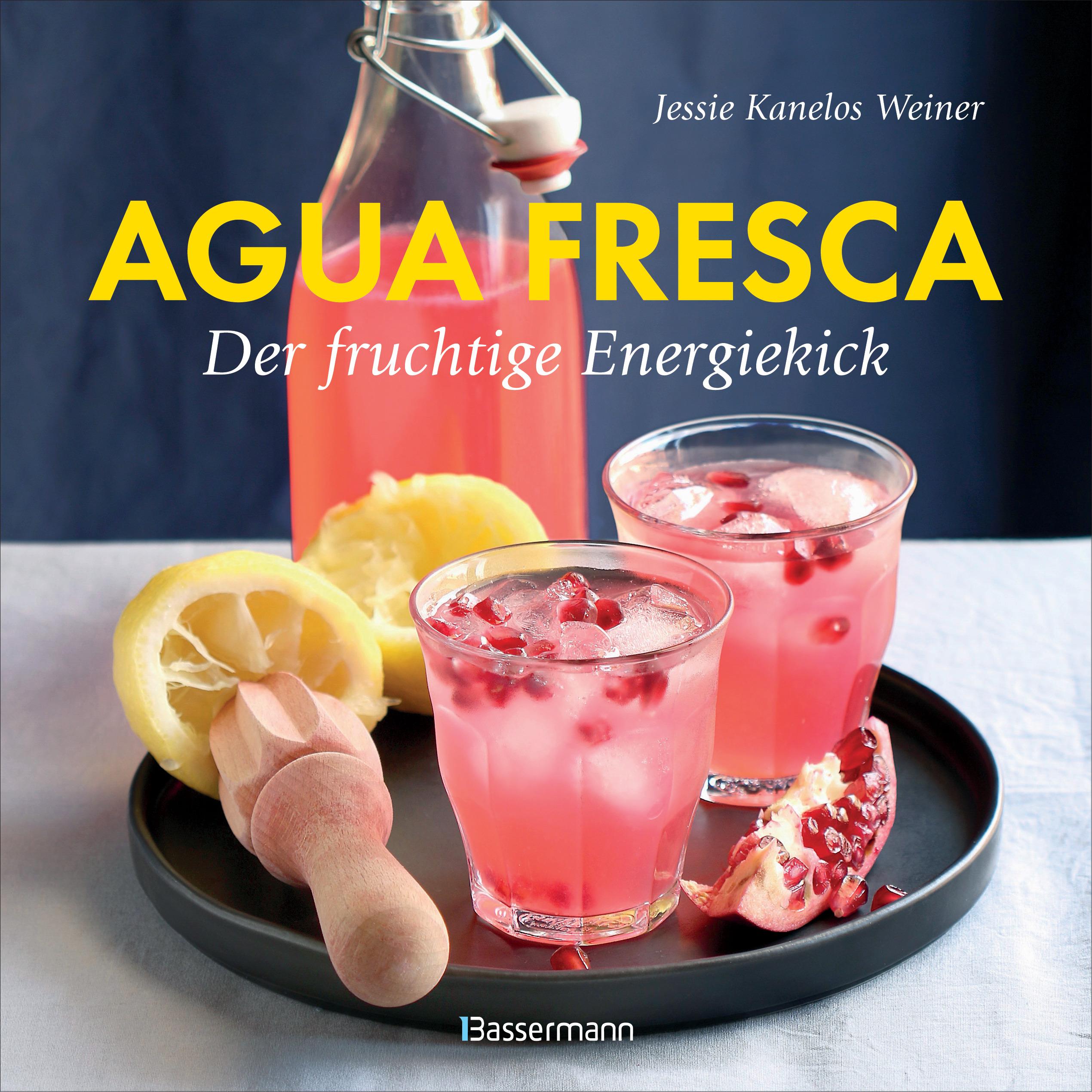 Agua fresca - der fruchtige Energiekick von Jessie Kanelos Weiner